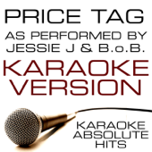 Price Tag (In the Style of Jessie J & B.o.B.) [Karaoke Version]