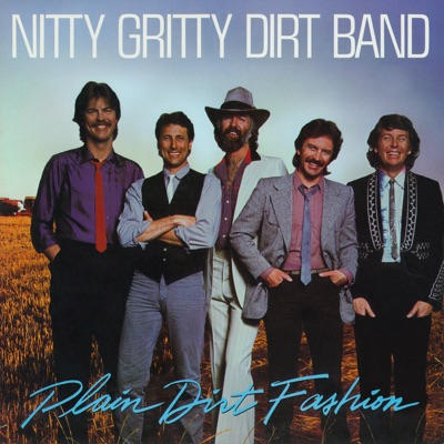 Plain Dirt Fashion - Nitty Gritty Dirt Band