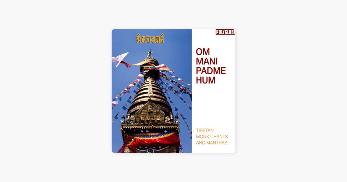 Om Mani Padme Hum Authentic Prayer Live By Tibetan Monks On Apple Music