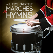 All Time Greatest Marches & Hymns