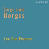 Jorge Luis Borges Lee Sus Poemas