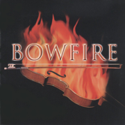 Bowfire - Bowfire - Bowfire
