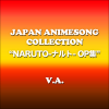 "Japan Animesong Collection Special ""NARUTO Opening Collection"" - Various Artists"