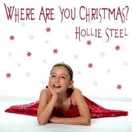 Where Are You Christmas? - Single Hollie Steel