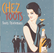 Chez Toots - Toots Thielemans - Toots Thielemans