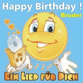 Happy Birthday Zum Geburtstag Bruder Von Ein Lied Fur Dich Bei
