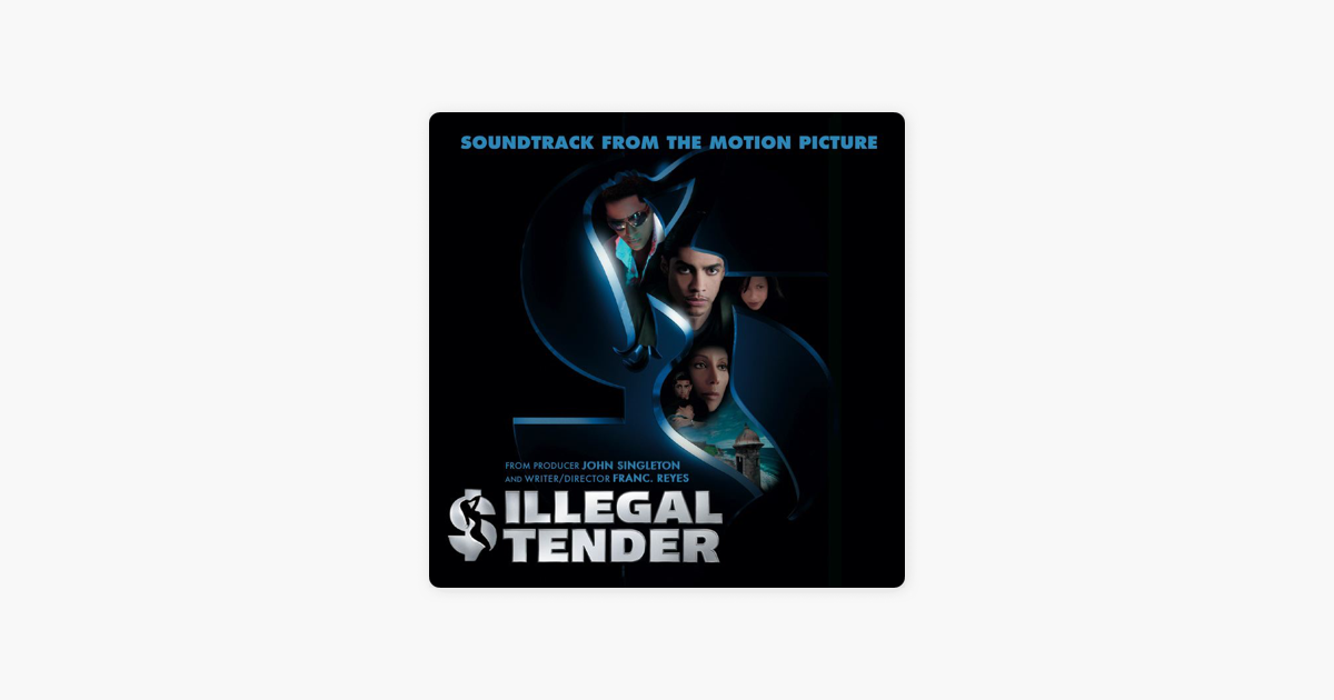 Illegal Tender Soundtrack Songs Mp3 Download