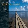 Hiroshima - Best of Hiroshima  artwork