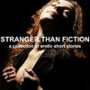 Emily Dubberley, Lorna Lu, Paul Murphy, and Paris Orsini - Stranger than Fiction: A Collection of Erotic Short Stories (Unabridged Selections) (Unabridged)  artwork