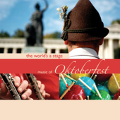 The World's A Stage  Music Of Oktoberfest-Bavarian Oktoberfest Orchestra and Chorus