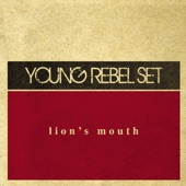 Young Rebel Set - Lion's Mouth