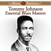Tommy Johnson - Cool Drink of Water Blues