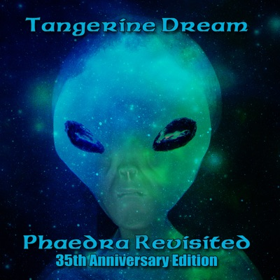 Phaedra Revisited (35th Anniversary Edition) - Tangerine Dream