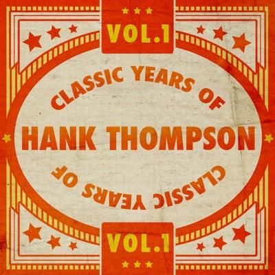 Classic Years of Hank Thompson Vol. 1 - Hank Thompson
