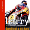 Steve Parrish & Nick Harris - Barry (Abridged Nonfiction) artwork