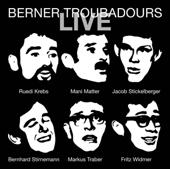 Berner Troubadours: Live