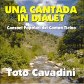 Una cantada in dialet : Canzoni popolari del Canton Ticino
