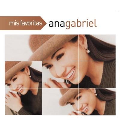 Mis Favoritas: Ana Gabriel - Ana Gabriel