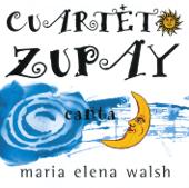 Cuarteto Zupay Canta María Elena Walsh