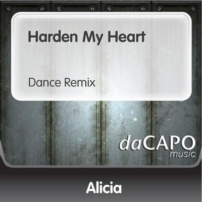Harden My Heart (Dance Remix)  - Single - Alicia