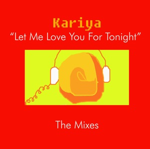 Let Me Love You for Tonight: The Mixes - EP