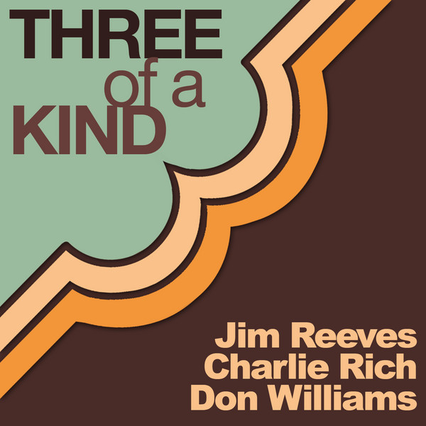 Three of a Kind by Jim Reeves, Charlie Rich & Don Williams