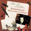 In Liebe... (Meine schönsten Balladen) - Roland Kaiser