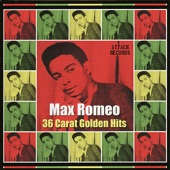 Max Romeo - Man In Your Life