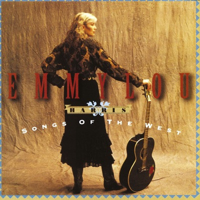 Songs of the West - Emmylou Harris