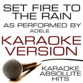 Set Fire to the Rain (As Performed By Adele) Karaoke Version