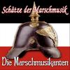 Schätze Der Marschmusik - Marschmusikanten