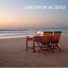 Saksofon ve Sevgi (Enstrümantal Müzik, Caz Müzik) - Saksofon Enstrümantal Akademi