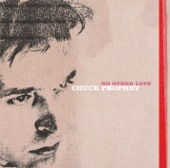Chuck Prophet - What Makes The Monkey Dance