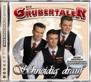Schneidig drauf - Die Grubertaler - Die Grubertaler