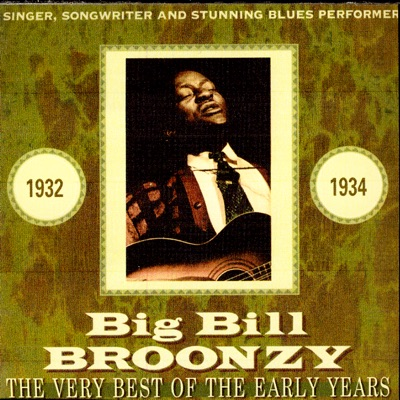 The Very Best of the Early Years - Big Bill Broonzy
