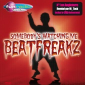 BeatFreakz - Somebody's Watching Me (Hi_Tack Radio Edit)