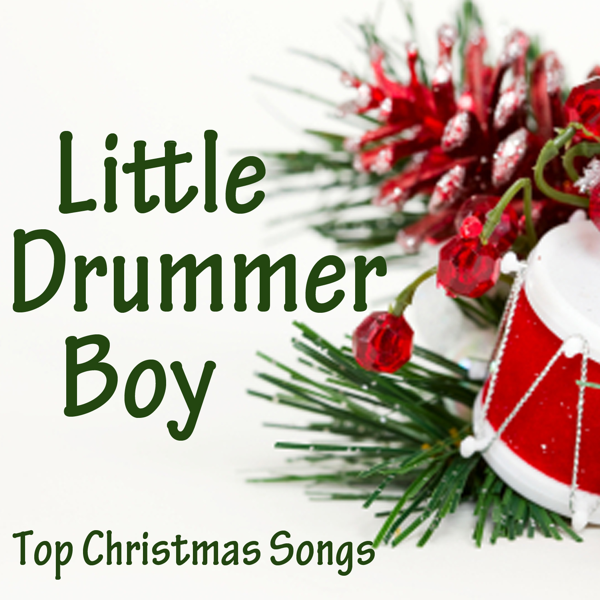 Top Christmas Songs.Top Christmas Songs Little Drummer Boy By Top Christmas Songs