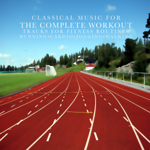 Various Artists - Classical Music for the Complete Workout