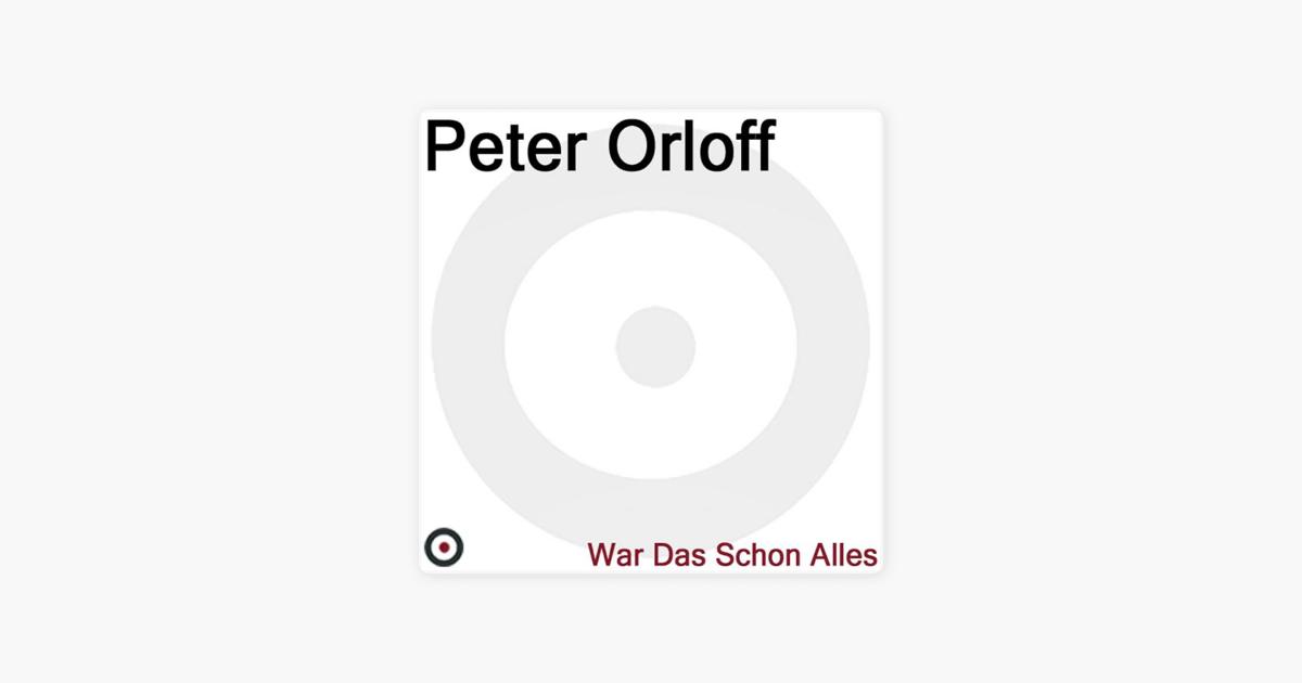 Peter orloff war das schon alles