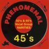 Phenomenal 45's Vol. 1