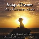 Indigo Dreams: Kids Relaxation Music Decreasing Stress, Anxiety and Anger, Improve Sleep.