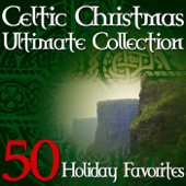 Celtic Christmas Ultimate Collection - 50 Holiday Favorites