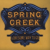 Spring Creek - Done This to Yourself