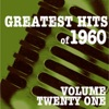 Greatest Hits of 1960, Vol. 21