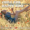 Chill for Happy Time (Lounge and Ambient Moods del Mar)