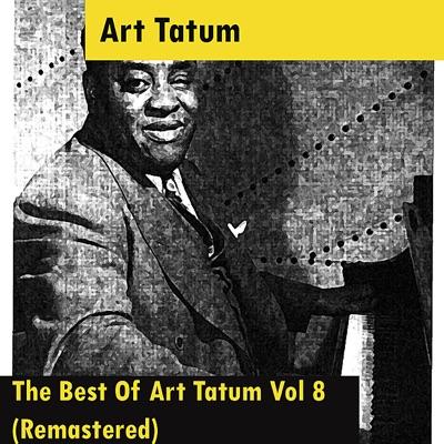 The Best Of Art Tatum Vol 8 (Remastered) - Art Tatum