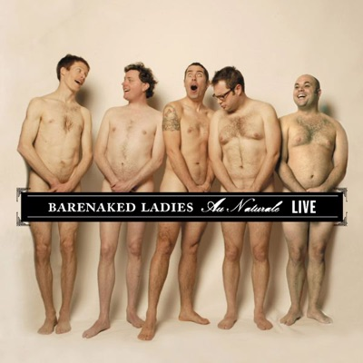 Au Naturale - Live (Philadelphia, PA 08-08-04) - Barenaked Ladies