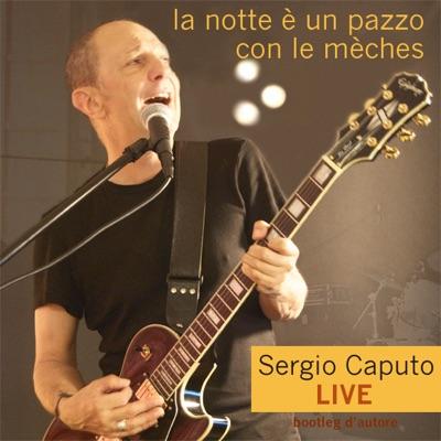 La notte è un pazzo con le mèches (Live) - Sergio Caputo