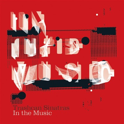 In The Music - Trashcan Sinatras