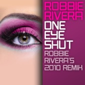 One Eye Shut (Robbie Rivera's 2010 Remix) - Single